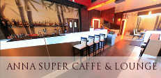 ANNA Super Caffe & Lounge